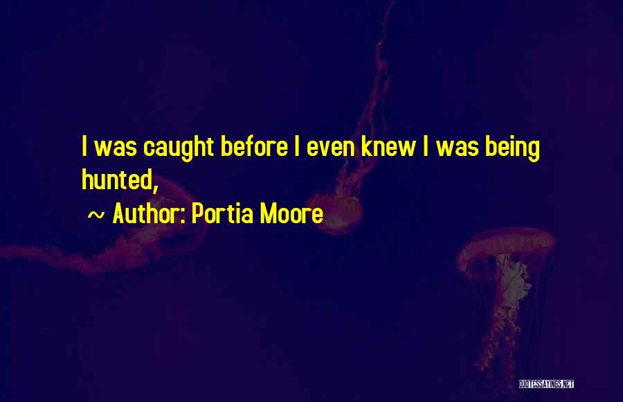 Portia Moore Quotes 1284564