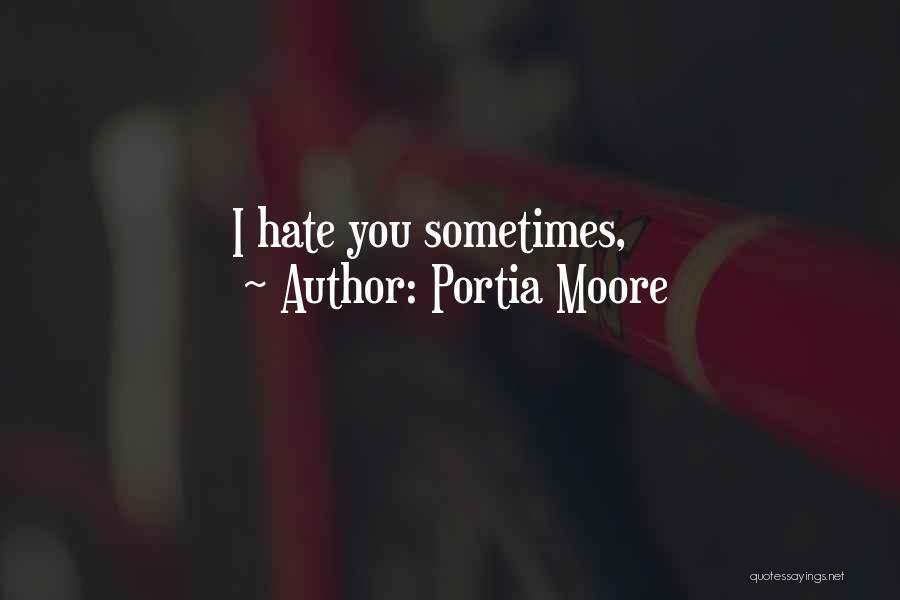 Portia Moore Quotes 1405711