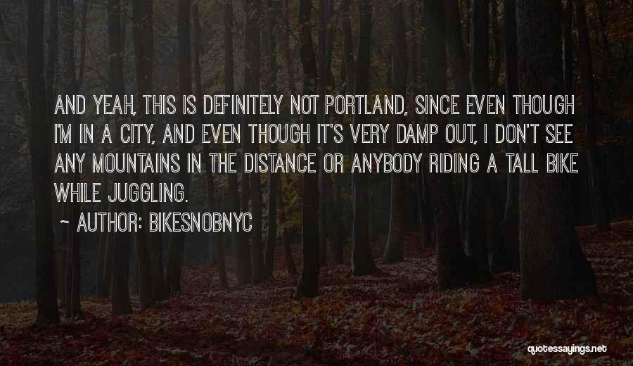 Portland Quotes By BikeSnobNYC