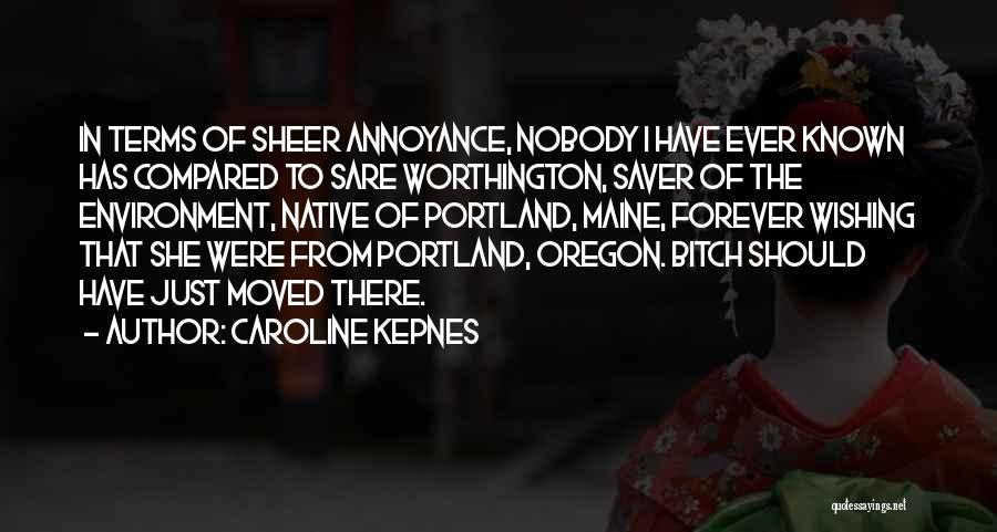 Portland Quotes By Caroline Kepnes
