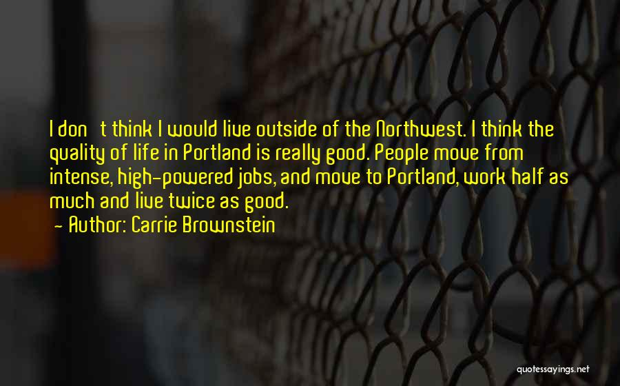 Portland Quotes By Carrie Brownstein