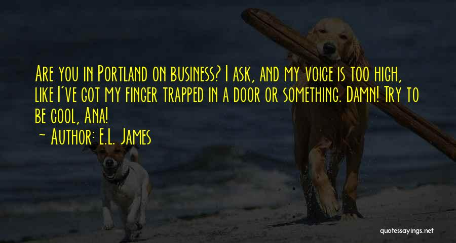 Portland Quotes By E.L. James