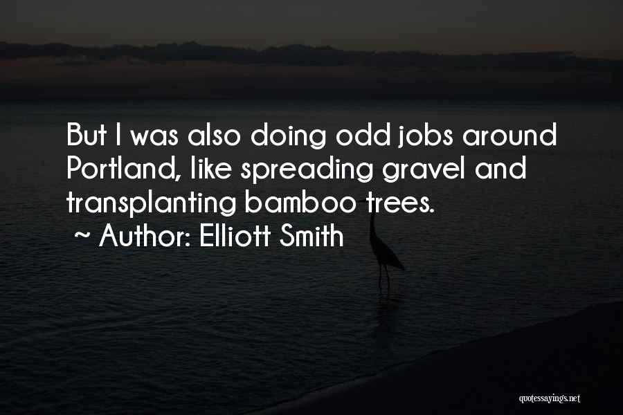 Portland Quotes By Elliott Smith