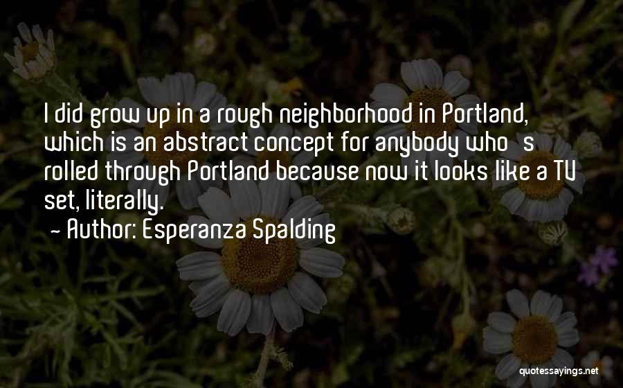 Portland Quotes By Esperanza Spalding