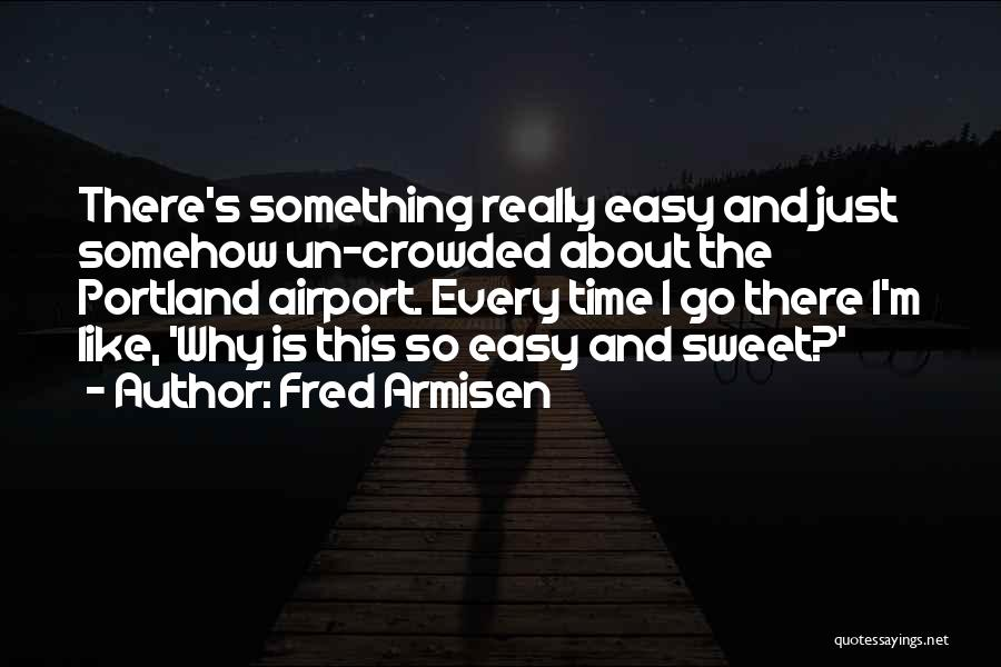 Portland Quotes By Fred Armisen