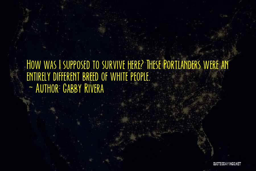 Portland Quotes By Gabby Rivera