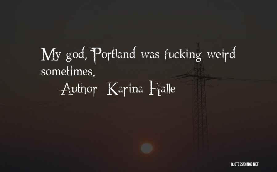 Portland Quotes By Karina Halle