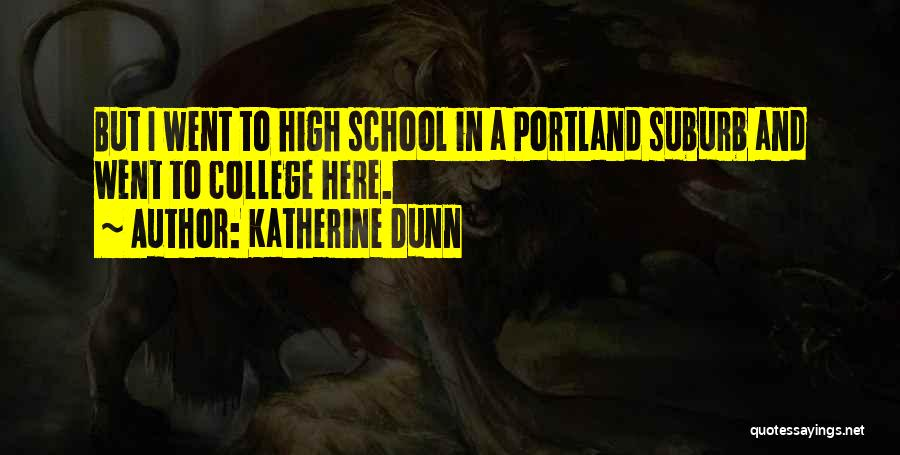 Portland Quotes By Katherine Dunn