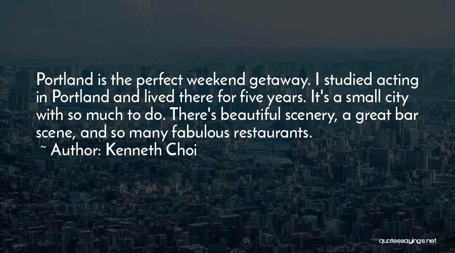 Portland Quotes By Kenneth Choi