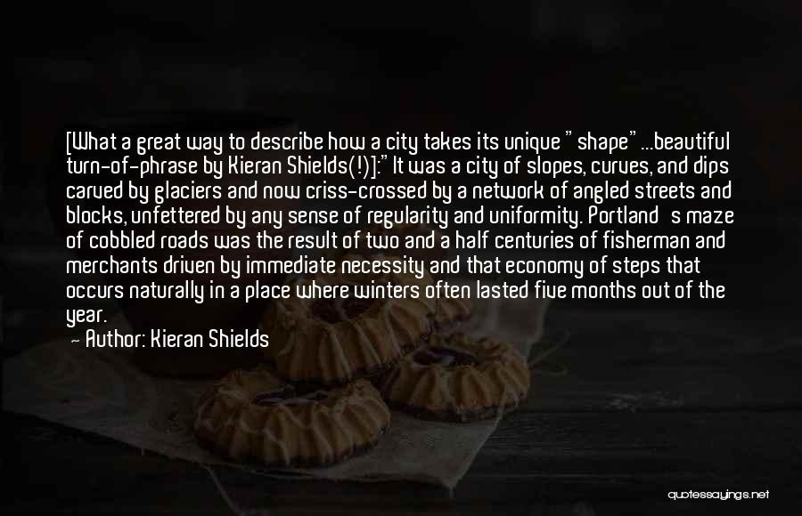 Portland Quotes By Kieran Shields