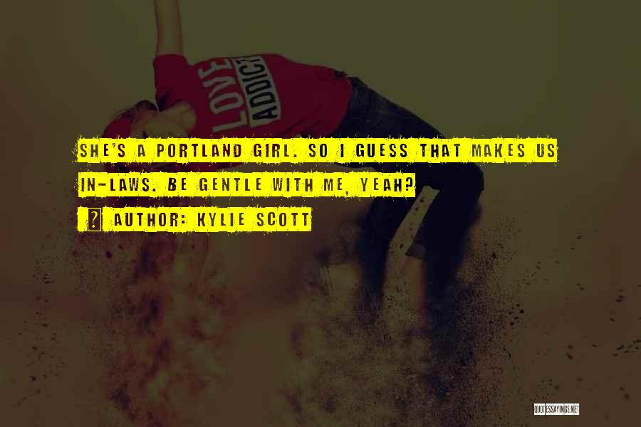 Portland Quotes By Kylie Scott