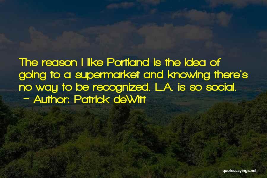 Portland Quotes By Patrick DeWitt