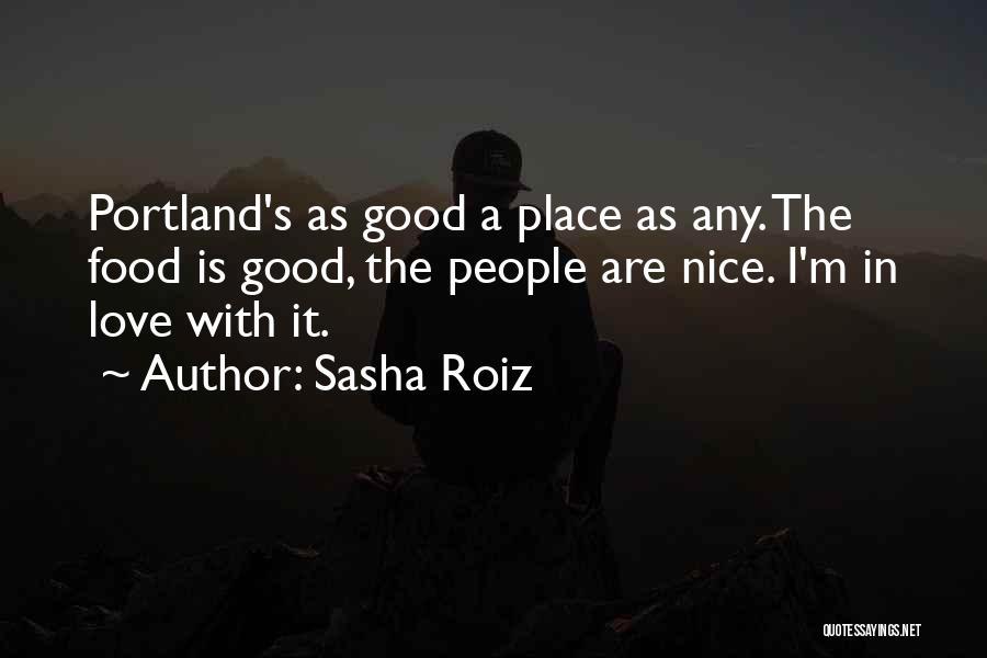 Portland Quotes By Sasha Roiz