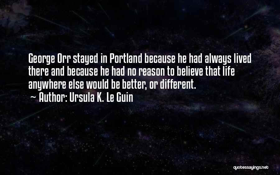 Portland Quotes By Ursula K. Le Guin