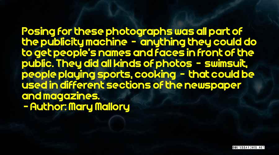 Posing For Photos Quotes By Mary Mallory