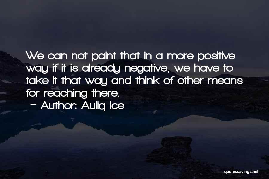 Positive Accepting Quotes By Auliq Ice