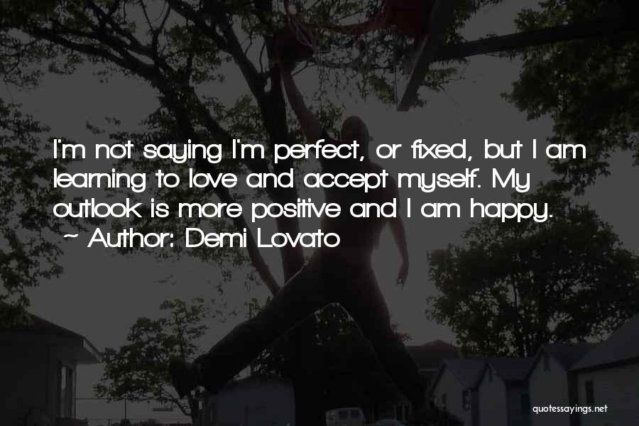 Positive Accepting Quotes By Demi Lovato