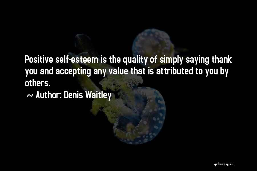 Positive Accepting Quotes By Denis Waitley