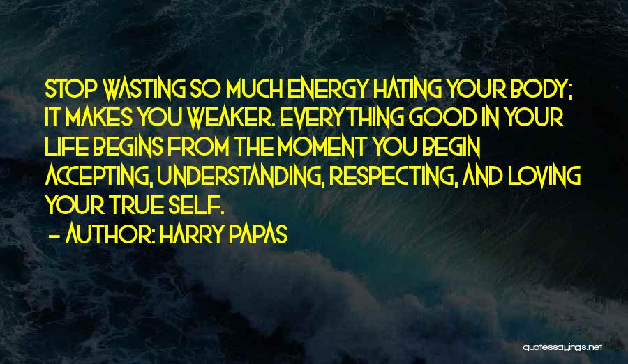 Positive Accepting Quotes By Harry Papas
