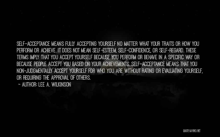 Positive Accepting Quotes By Lee A. Wilkinson