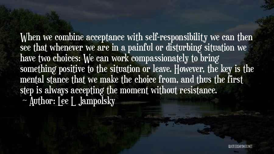 Positive Accepting Quotes By Lee L Jampolsky