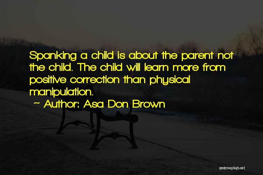Positive Co Parenting Quotes By Asa Don Brown