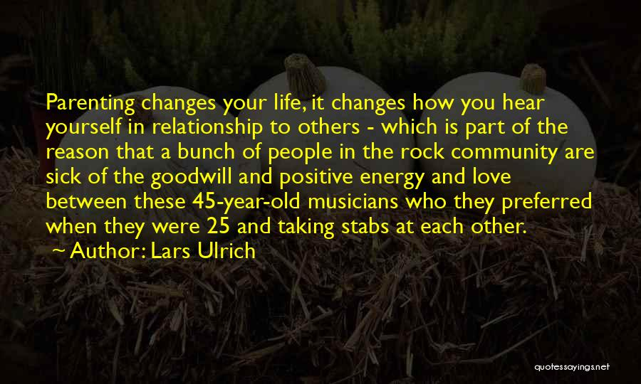 Positive Co Parenting Quotes By Lars Ulrich