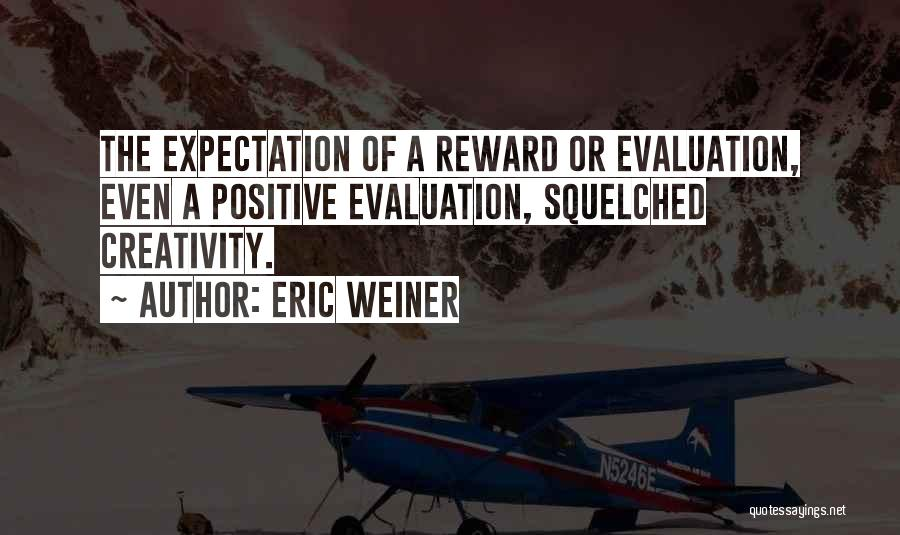 Positive Evaluation Quotes By Eric Weiner