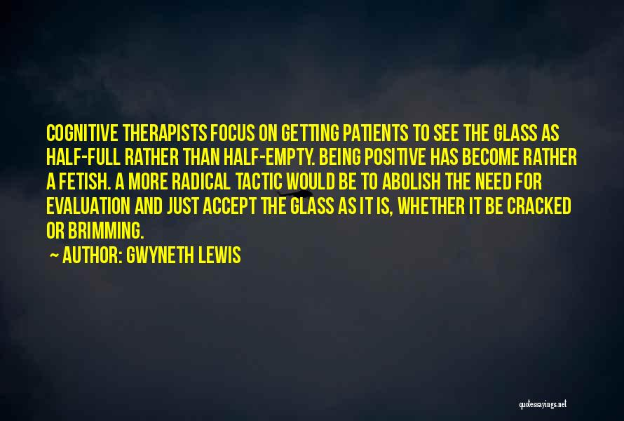 Positive Evaluation Quotes By Gwyneth Lewis