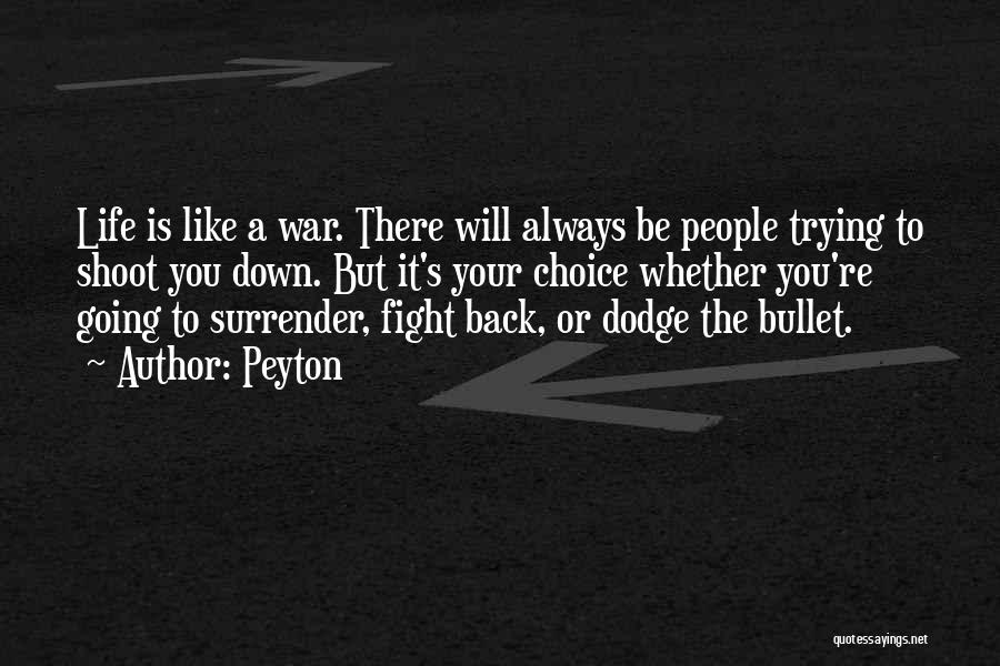 Positive Fight Back Quotes By Peyton