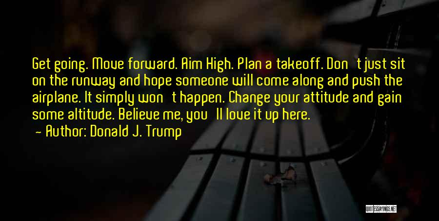 Positive Forward Thinking Quotes By Donald J. Trump