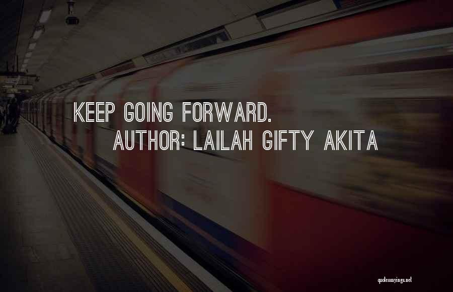 Positive Forward Thinking Quotes By Lailah Gifty Akita