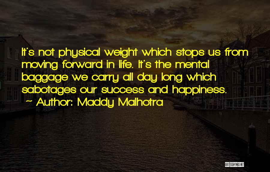 Positive Forward Thinking Quotes By Maddy Malhotra