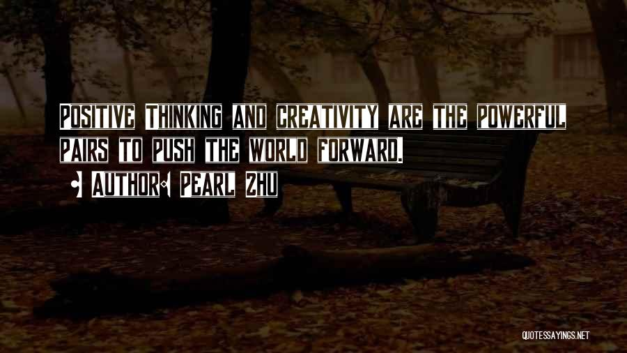 Positive Forward Thinking Quotes By Pearl Zhu