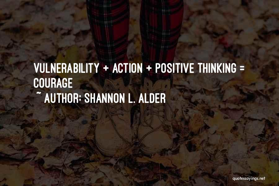Positive Forward Thinking Quotes By Shannon L. Alder