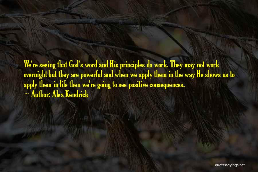 Positive Going To Work Quotes By Alex Kendrick