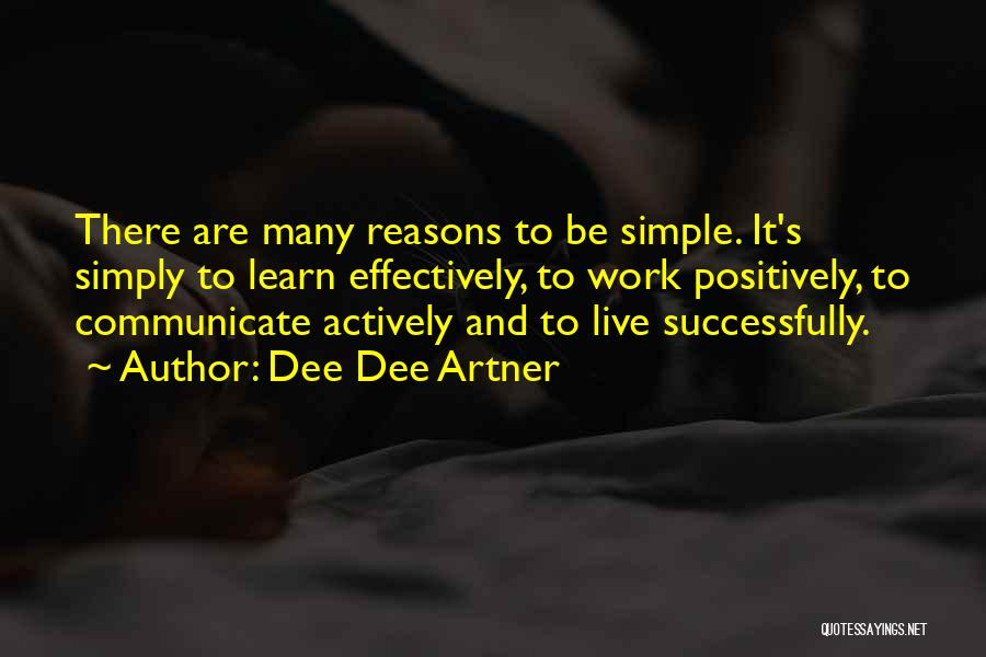 Positive Going To Work Quotes By Dee Dee Artner