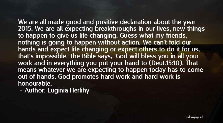 Positive Going To Work Quotes By Euginia Herlihy