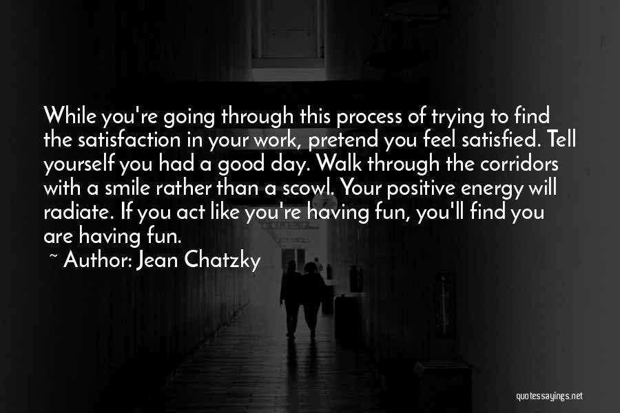 Positive Going To Work Quotes By Jean Chatzky