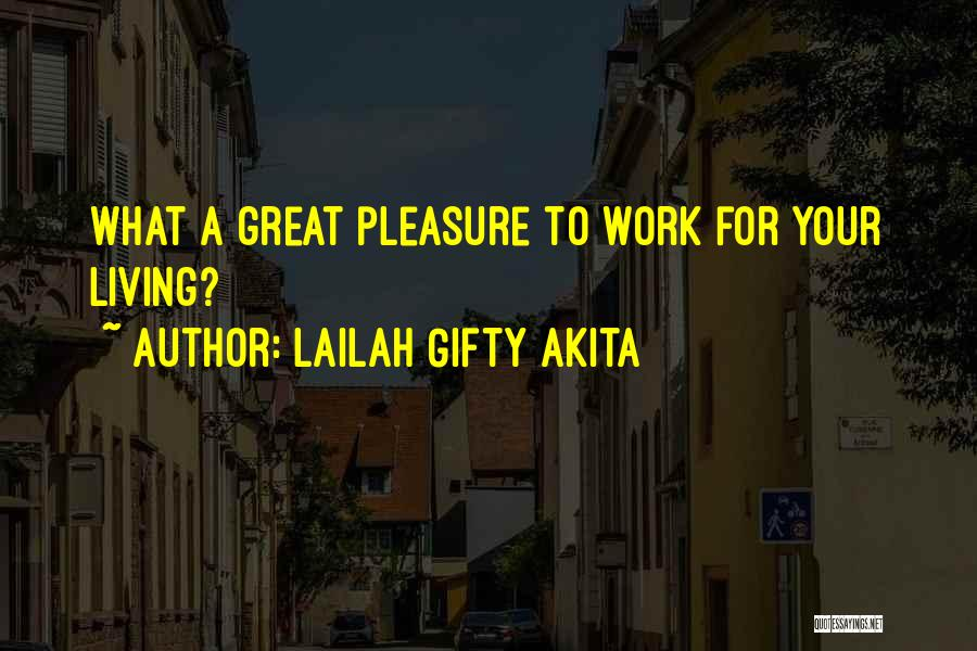 Positive Going To Work Quotes By Lailah Gifty Akita