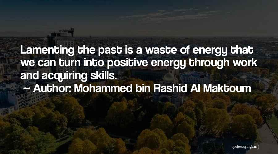 Positive Going To Work Quotes By Mohammed Bin Rashid Al Maktoum
