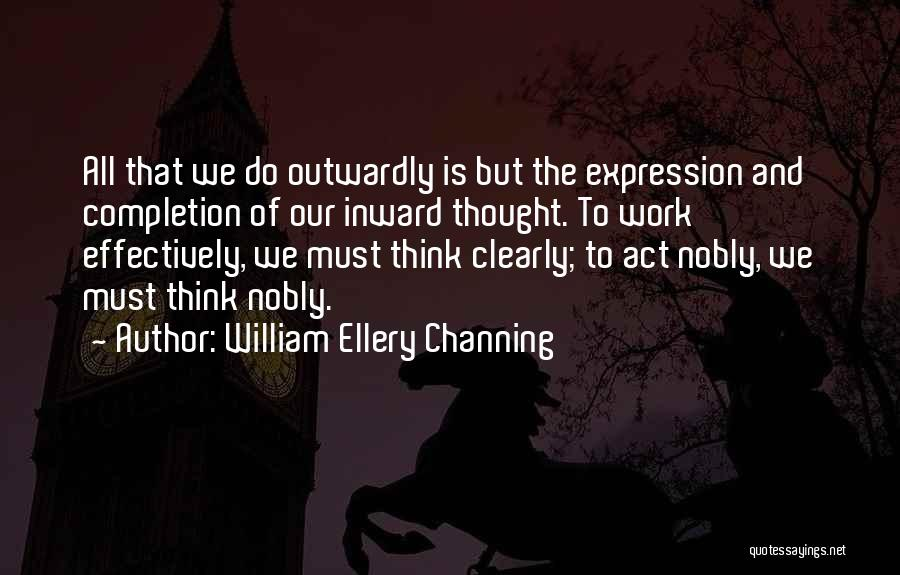 Positive Going To Work Quotes By William Ellery Channing