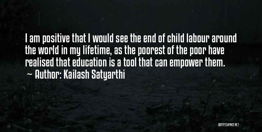 Positive Labour Quotes By Kailash Satyarthi