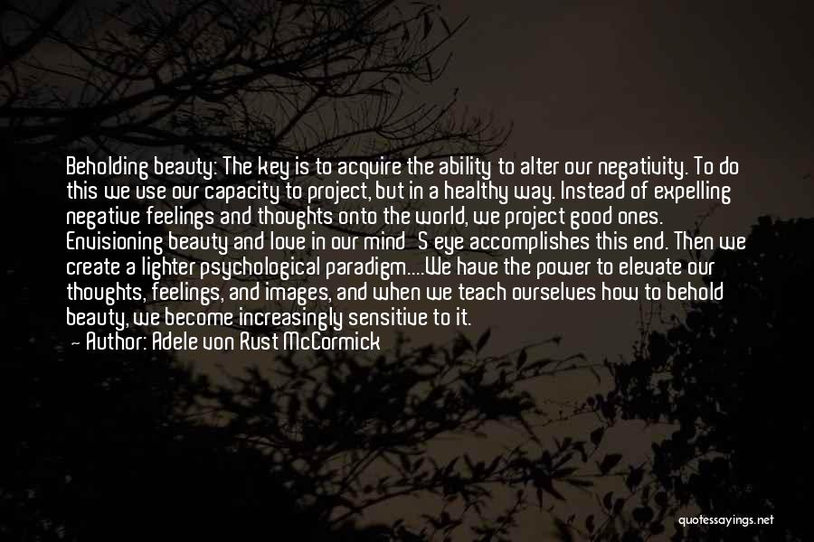 Positive Mind Power Quotes By Adele Von Rust McCormick