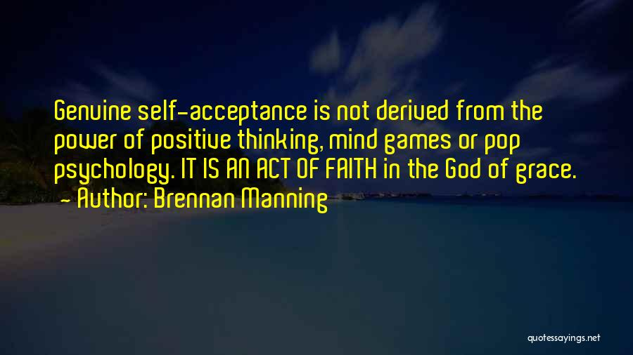 Positive Mind Power Quotes By Brennan Manning