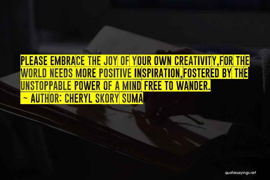 Positive Mind Power Quotes By Cheryl Skory Suma