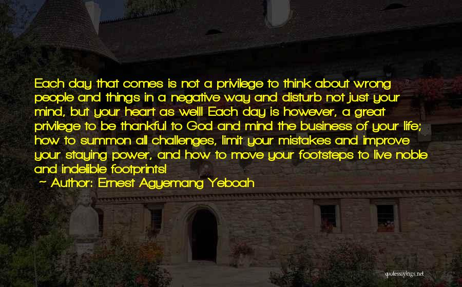 Positive Mind Power Quotes By Ernest Agyemang Yeboah