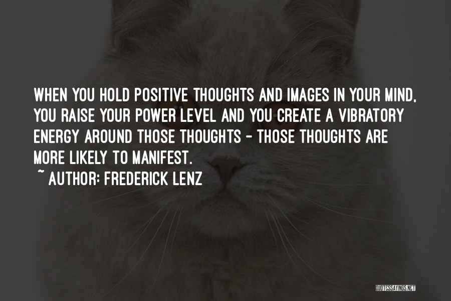 Positive Mind Power Quotes By Frederick Lenz