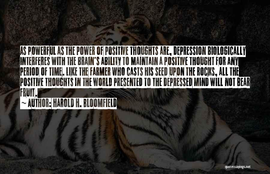 Positive Mind Power Quotes By Harold H. Bloomfield
