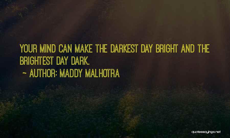Positive Mind Power Quotes By Maddy Malhotra
